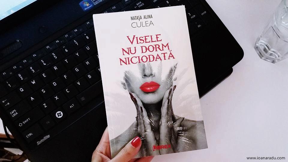 recenzie Visele nu dorm niciodata roman de Natasa Alina Culea