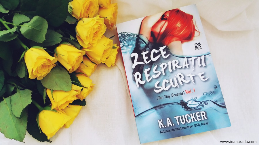 Zece respiratii scurte K. A. Tucker