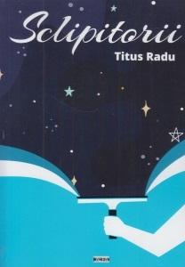 Sclipitorii, de Titus Radu
