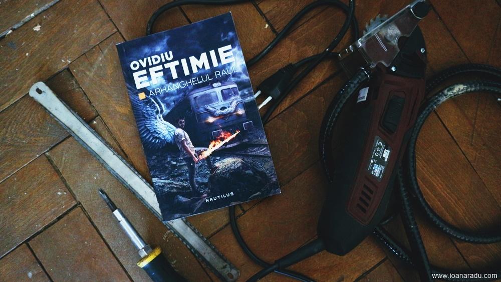Arhanghelul Raul - roman de Ovidiu Eftimie