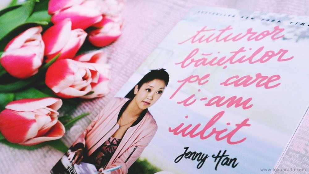 Tuturor băieților pe care i-am iubit, de Jenny Han