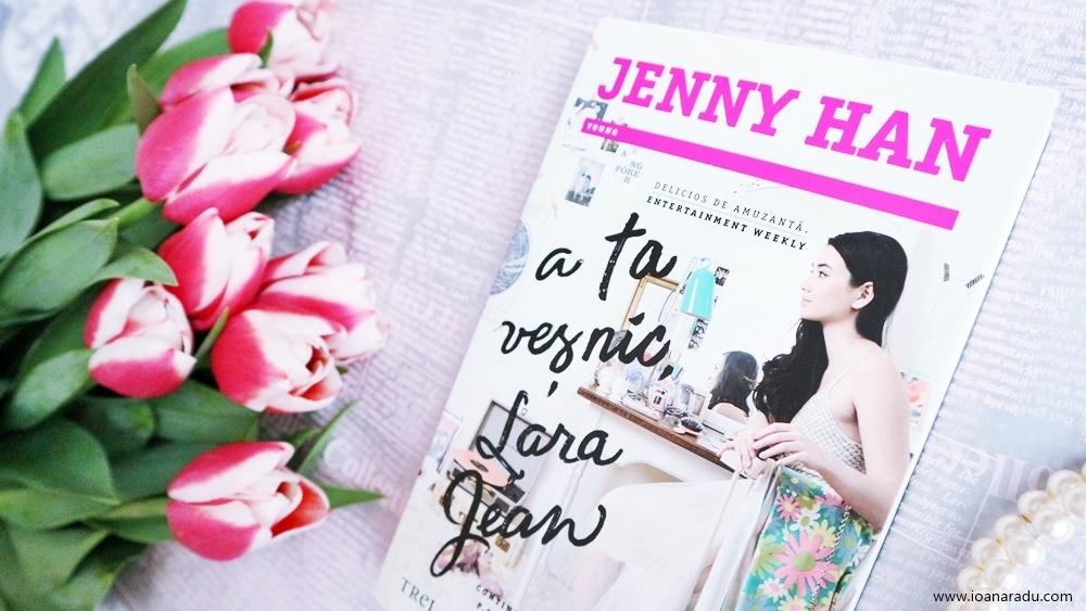 A ta veșnic, Lara Jean - roman de Jenny Han